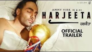 Harjeeta - Official Trailer | Ammy Virk | New Punjabi Film | In Cinemas 18th May 2018