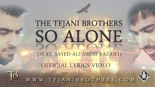 TheTejani Brothers - So Alone (feat. Sayed Ali Abbas Razawi)