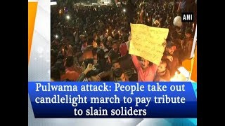 Pulwama attack: People take out candlelight march to pay tribute to slain soliders