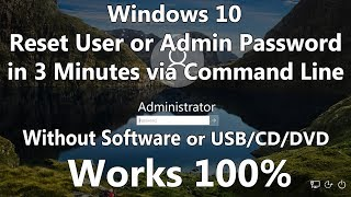 Hack or Reset Windows 10 Password without Software or Bootable Media using only Command Line