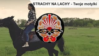 STRACHY NA LACHY - Twoje motylki [OFFICIAL VIDEO]