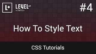 CSS Tutorials #4 - How To Style Text