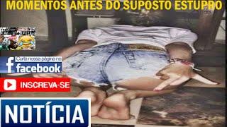 VIDEO DA MENINA DO SUPOSTO ESTUPRO ANTES DO ACONTECIMENTO!