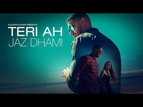 Jaz Dhami : Teri Ah Full Video Song    Steel Banglez   Latest Song 2016