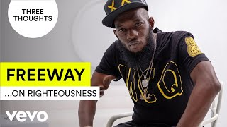 Freeway - Three Thoughts...On Righteousness