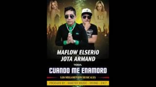 Cuando me Enamoro - Maflow Elserio & Jota Armand -  MASTER MUSIC - IRVING 24/7 )