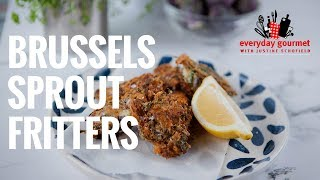 Brussels Sprout Fritters | Everyday Gourmet S7 E87