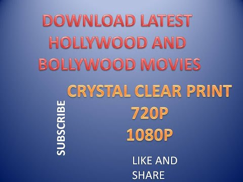How to download latest hollywood and bollywood movies for free... Clear print