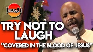Try Not to Laugh | Covered in the Blood of Jesus | Laugh Factory Stand Up Comedy