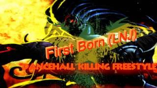 First Born (LNJ) - Dancehall Killing Freestyle - Aidonia, Busy Signal, ANG, JOP, Kiprish Diss