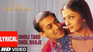 Dholi Taro Dhol Baaje Lyrical  Hum Dil De Chuke Sanam   Salman Khan, Aishwarya Rai uploaded on 2 month(s) ago 12382 views