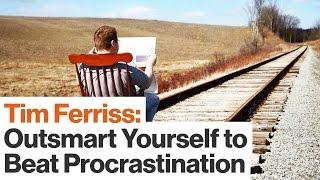 Tricks for Combatting Procrastination | Tim Ferriss