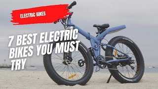 7 Best Electric Bikes You Must Try
