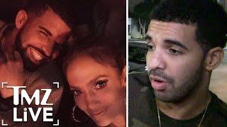 Is DRAKE Dating JENNIFER LOPEZ? | TMZ Live