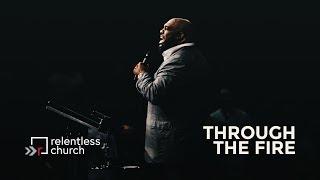 Through The Fire | Pastor John Gray