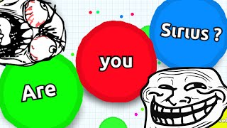 ARE YOU SIRIUS? // Agario TROLLING IN TEAMMODE // Agar.io Gameplay