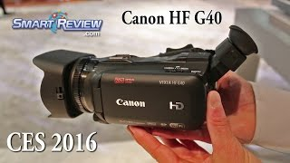 CES 2016 | Canon's New HF G40 HD Camcorder | Vixia |  SmartReview.com