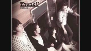 [HQ/320kbps] CNBLUE - Thank U - a.ri.ga.tou.