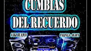 Cumbias del Recuerdo - Enganchadas ((DJ JÜ@N))