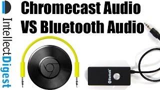 Chromecast Audio VS Bluetooth Audio Dongle- Which One Should You Buy? | Intellect Digest