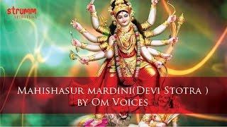 Mahishasurmardini Devi Stotra by Om Voices