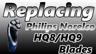How to Replace Philips Norelco HQ8 / HQ9 Shaver Blades