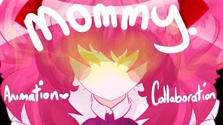 Mommy [ Spooky Animation Collaboration ]