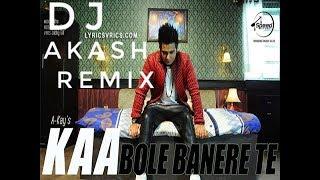 Kaa Bole Banere Te Akay Remix Dj Akash