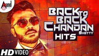 Back To Back Kannada Rap King Chandan Shetty Video Songs | Kannada Selected HD Video Songs 2018