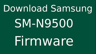 How To Download Samsung GALAXY Note8 SM-N9500 Stock Firmware (Flash File) For Update Android Device