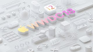 WWDC 2018 Announced! iOS 12, iPad X & What To Expect