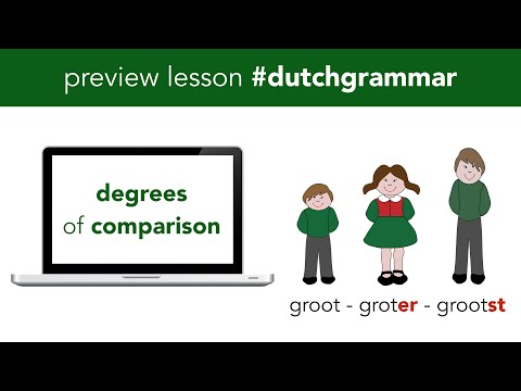 Dutch grammar - degrees of comparison - #dutchgrammar