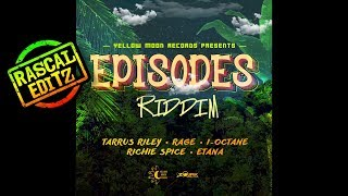 Episodes Riddim (Rascal Editz Mix)