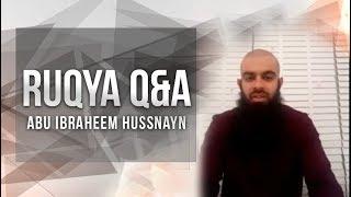 Ruqya Q&A || Abu Ibraheem Hussnayn