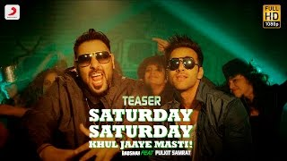 Saturday Saturday - Khul Jaaye Masti | Teaser | Badshah | Pulkit Samrat | Arjun Kanungo |Aastha Gill