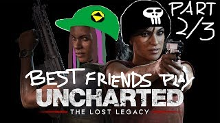 Best Friends Play Uncharted - The Lost Legacy (Part 2/3)