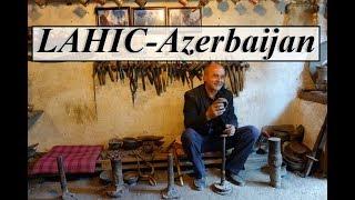 Azerbaijan (The Copper Craftsmen Of Lahic)  Part 18