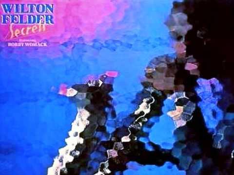 NO MATTER HOW HIGH I GET Wilton Felder f Bobby Womack & Altrinna Grayson