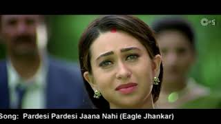 Pardesi pardesi Jana nhi (Eagle jhankar ) best video  love song .