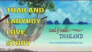 Thailand Ladyboy Love Story