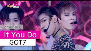 [Comeback Stage] GOT7 - If You Do, 갓세븐 - 니가 하면, Show Music core 20151003