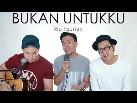 BUKAN UNTUKKU - Rio Febrian (LIVE COVER) Oskar | Ian | Ajay