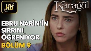 Karagül 9. Bölüm / Full HD (Tek Parça) - Ebru Narin'in Sırrını Öğreniyor
