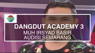 Muh Irsyad Basir - Penyanyi (Audisi DA3 Semarang)