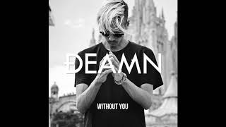 DEAMN - Without You (Official Audio)