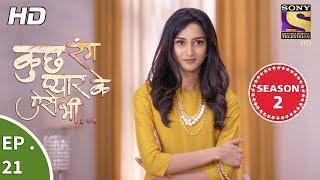 Kuch Rang Pyar Ke Aise Bhi - कुछ रंग प्यार के ऐ से भी - Ep 21 - 25th October, 2017