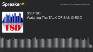 Watching The TALK OF SAN DIEGO (made with Spreaker