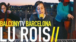 LU ROIS - BOSC ENDINS (BalconyTV)