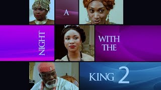 Night With The King [Part 2] - Latest 2017 Nigerian Nollywood Drama Movie English Full HD
