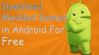 How To Download Modded Games for Android